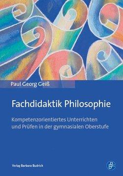 Fachdidaktik Philosophie von Geiß,  Paul Georg