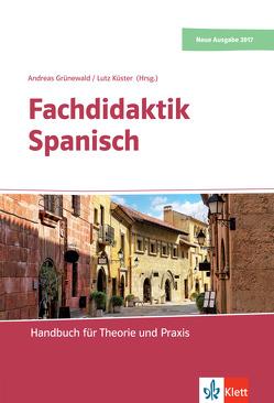 Fachdidaktik Spanisch von Grünewald,  Andreas, Küster,  Lutz