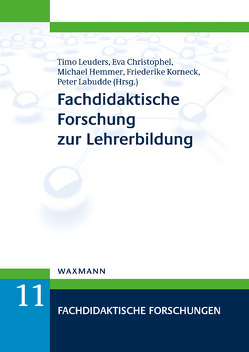 Fachdidaktische Forschung zur Lehrerbildung von Christophel,  Eva, Hemmer,  Michael, Korneck,  Friederike, Labudde,  Peter, Leuders,  Timo