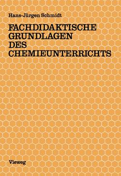 Fachdidaktische Grundlagen des Chemieunterrichts von Schmidt,  Hans Jürgen