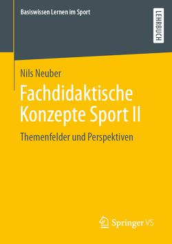 Fachdidaktische Konzepte Sport von Neuber,  Nils