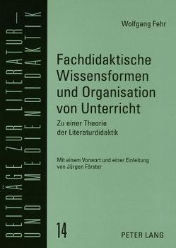 Fachdidaktische Wissensformen und Organisation von Unterricht von Fehr,  Wolfgang