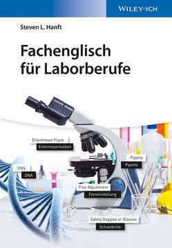 Fachenglisch für Laborberufe von Hanft,  Steven L.