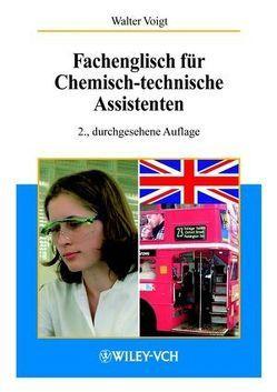 Fachenglisch für Chemisch-technische Assistenten von Voigt,  Walter