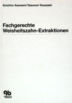 Fachgerechte Weisheitszahn-Extraktionen von Asanami,  Soichiro, Kasazaki,  Yasunori, Mueller,  Klaus