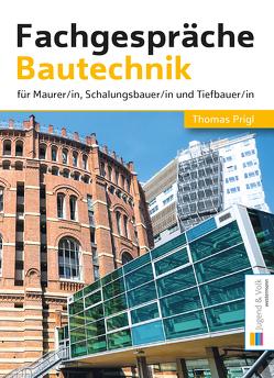Fachgespräche Bautechnik von Prigl,  Thomas