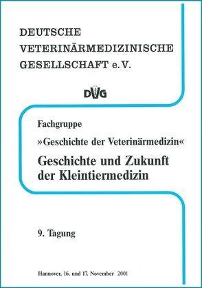 """Fachgruppe """"Geschichte der Veterinärmedizin"""" Geschichte und Zukunft der Kleintiermedizin"""