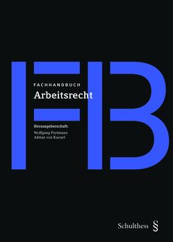 Fachhandbuch Arbeitsrecht von Portmann,  Wolfgang, von Kaenel,  Adrian