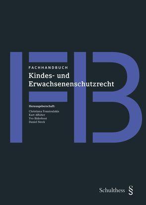 Fachhandbuch Kindes- und Erwachsenenschutzrecht von Affolter-Fringeli,  Kurt, Biderbost,  Yvo, Fountoulakis,  Christiana, Steck,  Daniel