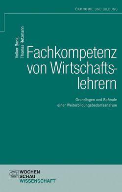 Fachkompetenz von Wirtschaftslehrern von Bank,  Volker, Retzmann,  Thomas
