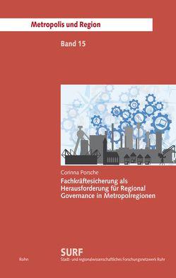 Fachkräftesicherung als Herausforderung für Regional Governance in Metropolregionen von Porsche,  Corinna
