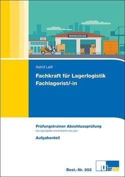 Fachkraft für Lagerlogistik / Fachlagerist/-in von Leitl,  Astrid