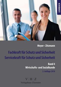 Fachkraft für Schutz und Sicherheit, Servicekraft für Schutz und Sicherheit Band 4 Wirtschaft & Soziales von Meyer,  Thomas, Zitzmann,  Jörg