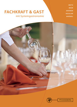 Fachkraft & Gast mit Systemgastronomie von Beer,  Anton, Grüner,  Hermann, Kessler,  Thomas, Krödel,  Conrad, Metz,  Reinhold