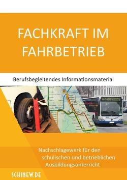 Fachkraft im Fahrbetrieb – Berufsbegleitendes Informationsmaterial von Schinew,  Paulus, Stoldt,  Tim Steffen