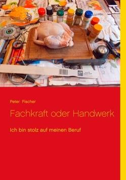 Fachkraft oder Handwerk von Fischer,  Peter S.
