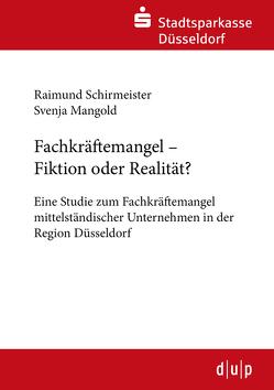 Fachkräftemangel – Fiktion oder Realität? von Mangold,  Svenja, Schirmeister,  Raimund