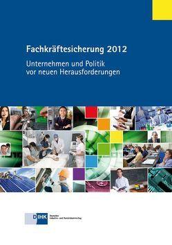 Fachkräftesicherung 2012 von Dercks,  Achim, Hardege,  Stefan