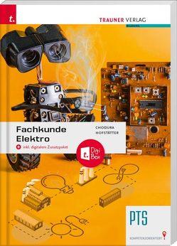 Fachkunde Elektro PTS + digitales Zustatzpaket von Chodura,  Dietmar, Hofstätter,  Christian