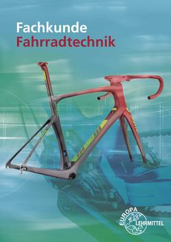 Fachkunde Fahrradtechnik von Brust,  Ernst, Greßmann,  Michael, Herkendell,  Franz, Leiner,  Jens, Lessing,  Hans-Erhard, Muschweck,  Oliver