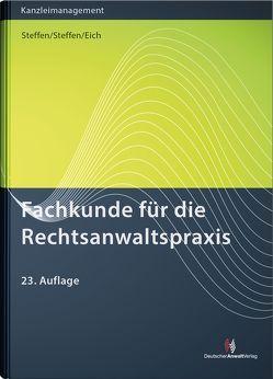 Fachkunde für die Rechtsanwaltspraxis von Eich,  Catherina, Steffen,  Klaus, Steffen,  Philipp