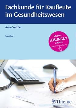 Fachkunde für Kaufleute im Gesundheitswesen von Grethler,  Anja
