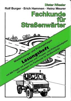 Fachkunde für Straßenwärter – Lösungsheft von Damm,  Siegfried, Rössler,  Dieter