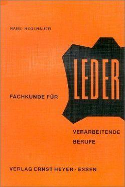 Fachkunde für Leder verarbeitende Berufe von Hegenauer,  Hans