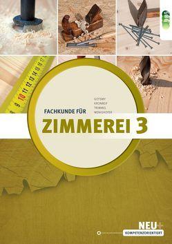 Fachkunde für Zimmerei 3.Teil – Neubearbeitung von Gotsmy,  Friedrich, Kronreif,  Mathias, Trimmel,  Günther, Wenighofer,  August
