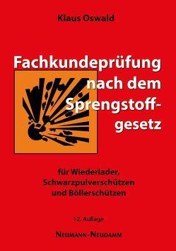 Fachkundeprüfung nach dem Sprengstoffgesetz von Oswald,  Klaus