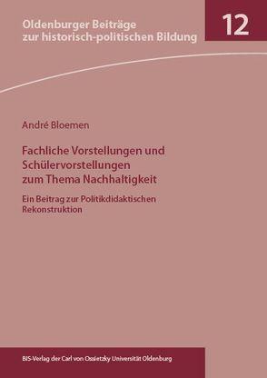 Fachliche Vorstellungen und Schülervorstellungen zum Thema Nachhaltigkeit von Bloemen,  André