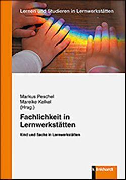 Fachlichkeit in Lernwerkstätten von Kelkel,  Mareike, Peschel,  Markus