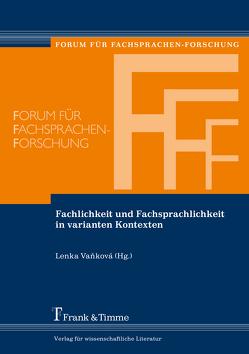Fachlichkeit und Fachsprachlichkeit in varianten Kontexten von Vankova,  Lenka