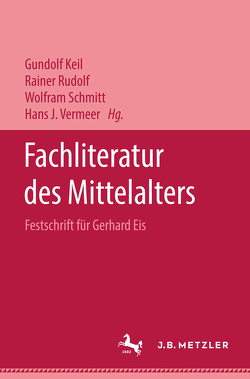 Fachliteratur des Mittelalters von Keil,  Gundolf, Rudolf,  Rainer, Schmitt,  Wolfram, Vermeer,  Hans J