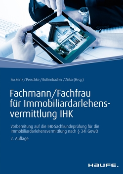 Fachmann/Fachfrau für Immobiliardarlehensvermittlung IHK von Kuckertz,  Wolfgang, Perschke,  Ronald, Rottenbacher,  Frank, Ziska,  Daniel