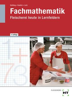 Fachmathematik von Gehling,  Johannes, Kudick,  Klaus-Dieter, Latz,  Norbert