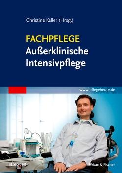 Fachpflege Außerklinische Intensivpflege von Keller,  Christine