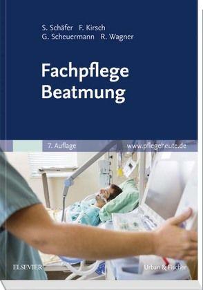 Fachpflege Beatmung von Kirsch,  Frank, Schaefer,  Sigrid, Scheuermann,  Gottfried, Wagner,  Rainer