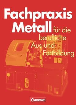 Fachpraxis Metall / Schülerbuch von Jung,  Heinz, Pahl,  Jörg-Peter, Schroeder,  Werner