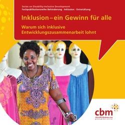 Fachpublikationsreihe Behinderung- Inklusion – Entwicklung / Inklusion – ein Gewinn für alle von Christoffel-Blindenmission Deutschland e.V.,  CBM