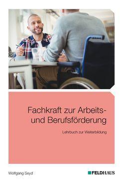 Fachkraft zur Arbeits- und Berufsförderung von Seyd,  Wolfgang