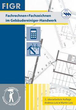 Fachrechnen + Fachzeichnen von Lutz,  Andreas, Lutz,  Martin