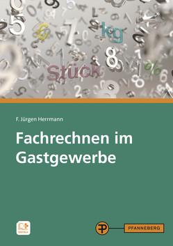 Fachrechnen im Gastgewerbe von Herrmann,  F. Jürgen, Klein,  Sepp-Helmut