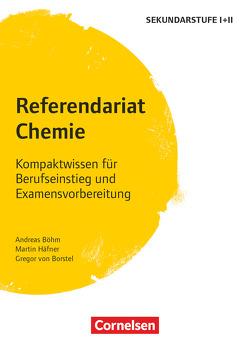 Fachreferendariat Sekundarstufe I und II / Referendariat Chemie von Böhm,  Andreas, Borstel,  Gregor von, Häfner,  Martin