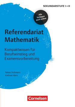 Fachreferendariat Sekundarstufe I und II / Referendariat Mathematik von Huhmann,  Tobias, Marx,  Andreas