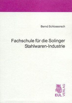 Fachschule für die Solinger Stahlwaren-Industrie von Schlossorsch,  Bernd