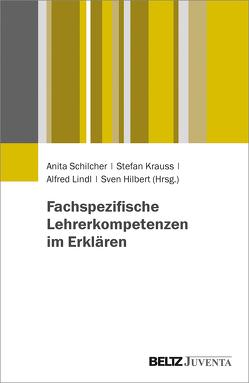 Fachspezifische Lehrerkompetenzen im Erklären von Hilbert,  Sven, Krauss,  Stefan, Lindl,  Alfred, Schilcher,  Anita