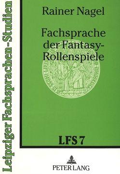 Fachsprache der Fantasy-Rollenspiele von Nagel,  Rainer