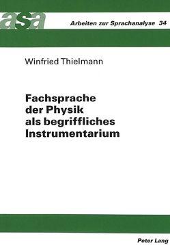 Fachsprache der Physik als begriffliches Instrumentarium von Thielmann,  Winfried