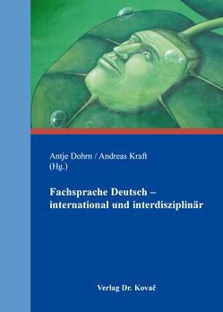 Fachsprache Deutsch – international und interdisziplinär von Dohrn,  Antje, Kraft,  Andreas
